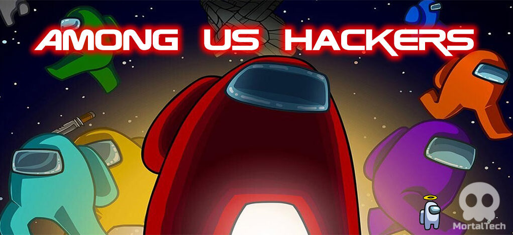 10 Among Us Hackers who Destroyed the Game