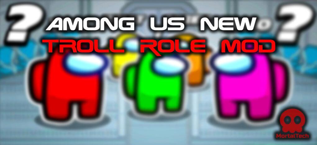 Among Us new Troll Role - Troll Role among us mod