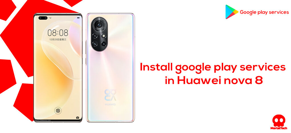 How to install Google Play services in Huawei nova 8 5G