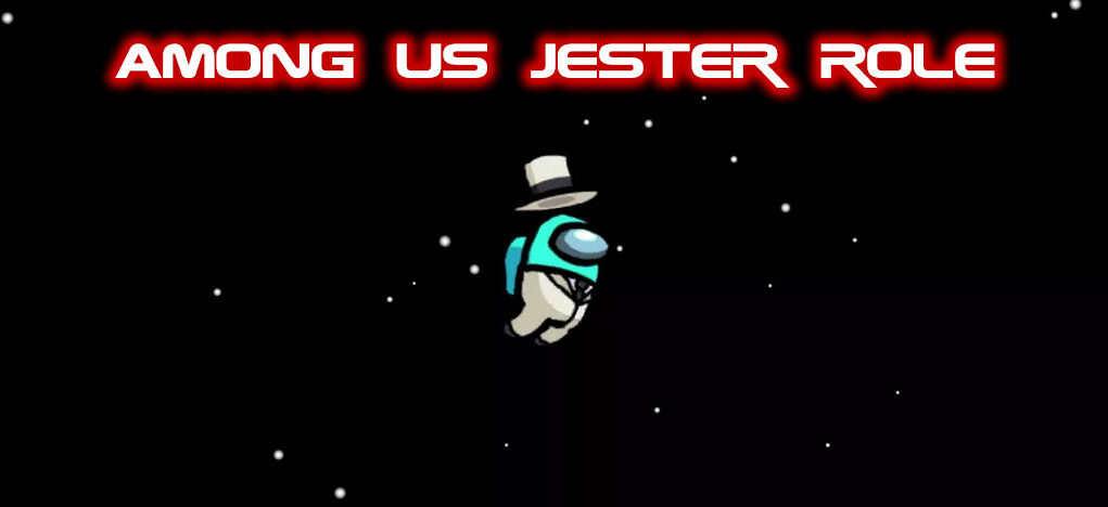 Among Us Jester new role added by SSundee among us new MODS mortaltech