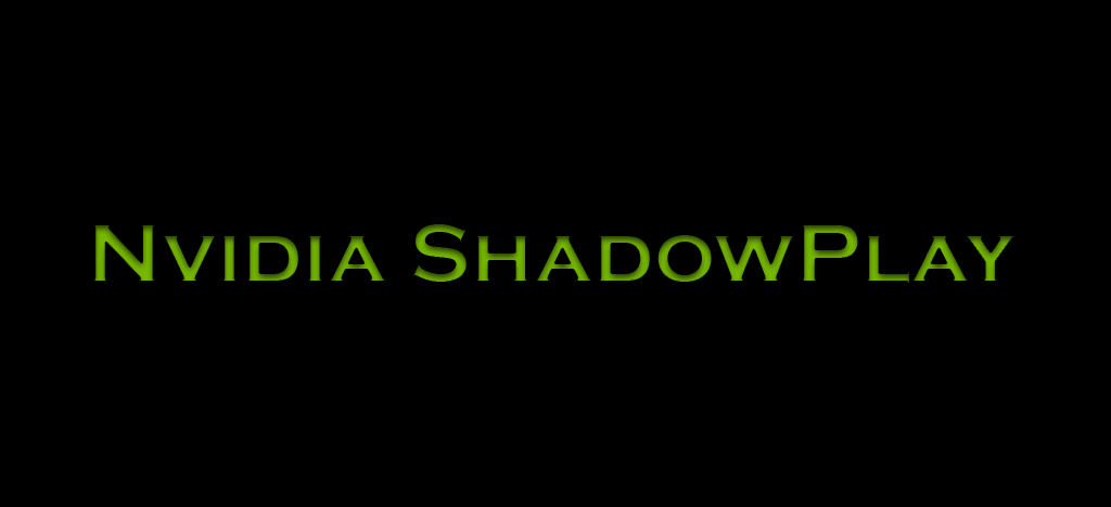 Nvidia ShadowPlay -MortalTech
