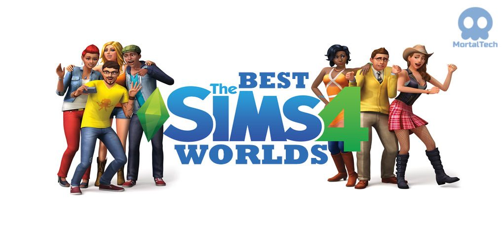 sims 4 worlds: Best Worlds in Sims 4 MortalTech